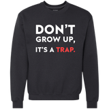 Don't Grow Up. It's A Trap. - memesmerch