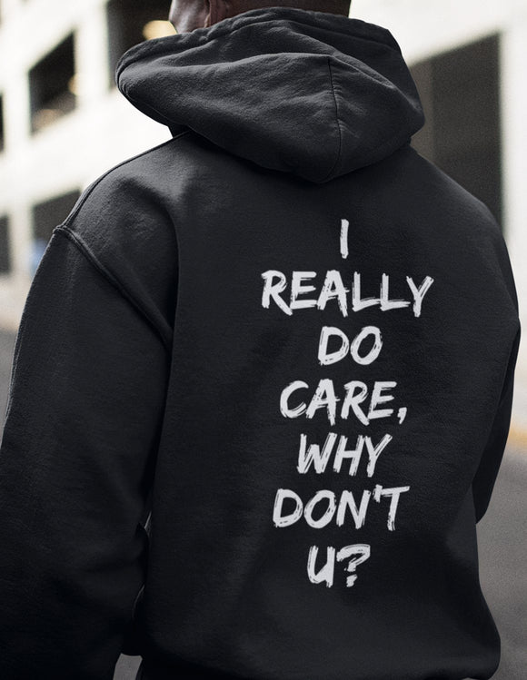 I Really Do Care, Why Don't U? - memesmerch