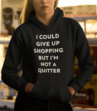 I Could Give Up Shopping But I'm Not A Quitter - memesmerch
