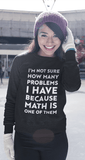 I'm Not Sure How Many Problems I Have Because Math Is One Of Them - memesmerch