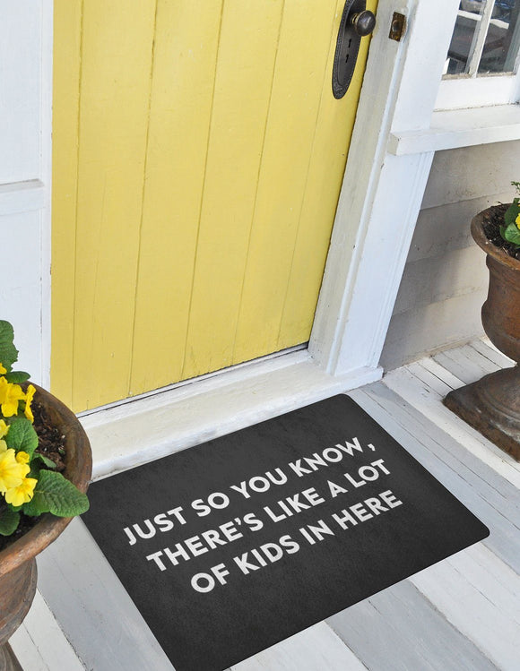 Just So You Know, There's Like A Lot Of Kids In Here Doormat - memesmerch