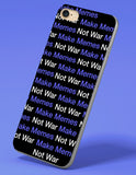 Make Memes Not War Phone Case - memesmerch