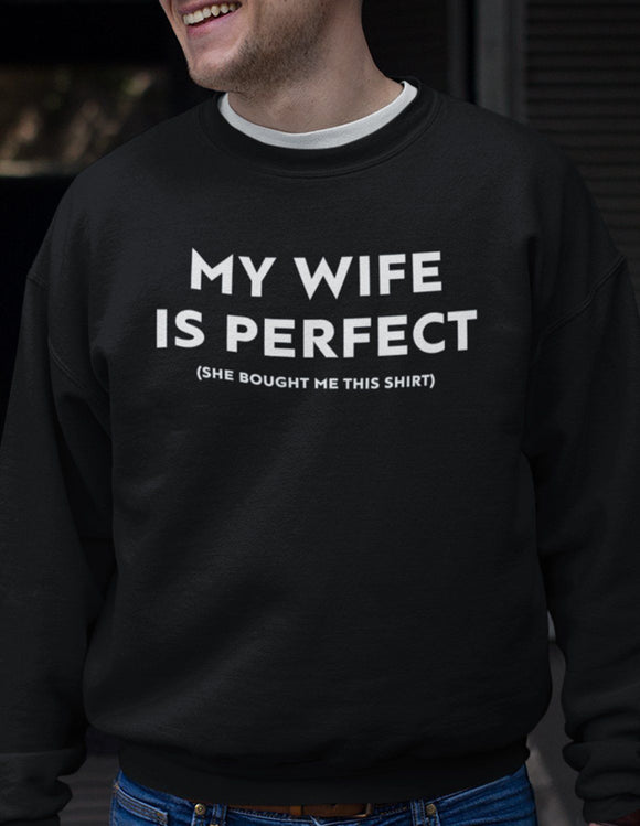 My Wife Is Perfect (She Bought Me This Shirt)