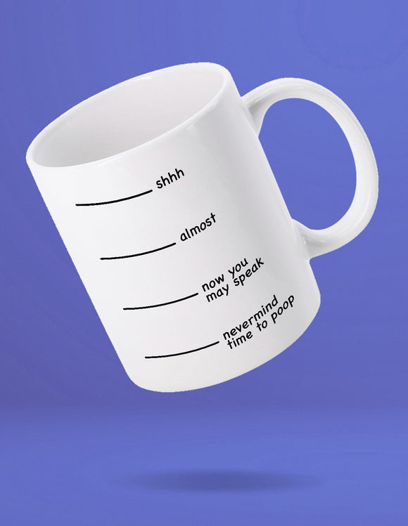 Nevermind Time to Poop Mug - memesmerch
