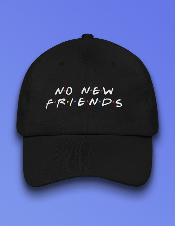 No New Friends Dad hat - memesmerch