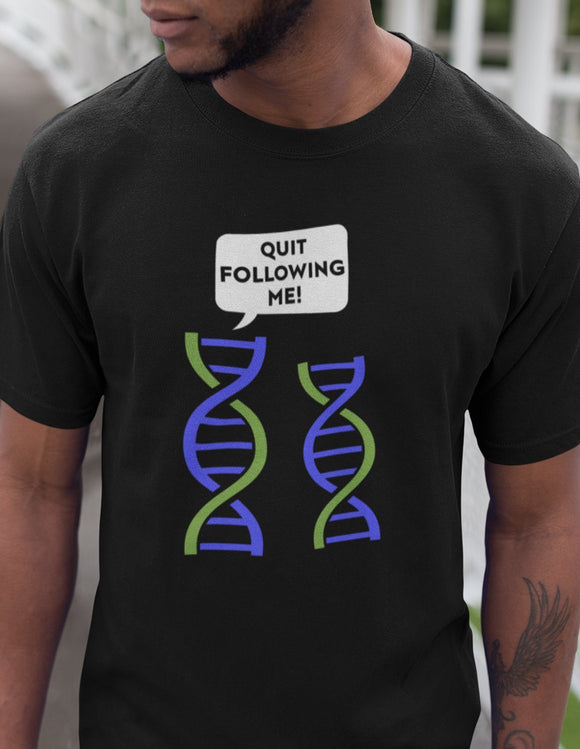 Quit Following Me! DNA - memesmerch