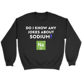 Do I Know Any Jokes About Sodium? - memesmerch