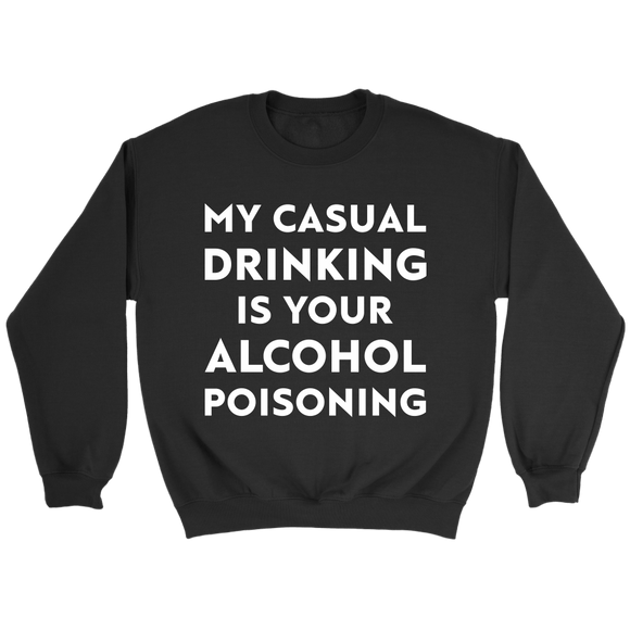 My Casual Drinking Is Your Alcohol Poisoning - memesmerch