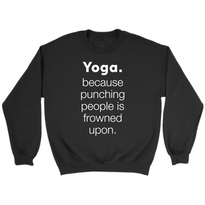 Yoga. Because punching people is frowned upon. - memesmerch
