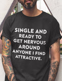 Single And Ready To Get Nervous Around Anyone I Find Attractive - memesmerch