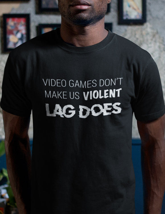 Video Games Don't Make Us Violent Lag Does - memesmerch