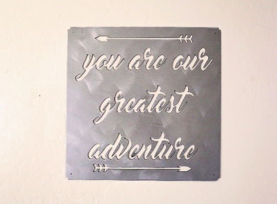 You Are Our Greatest Adventure Wall Sign