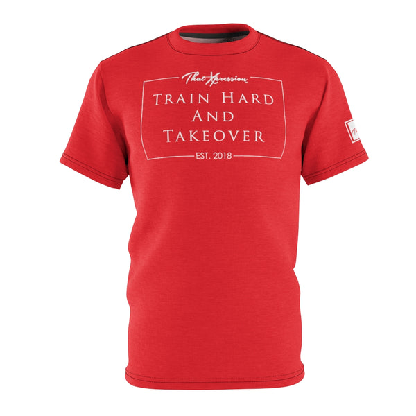 ThatXpression Fashion Train Hard & Takeover Red Unisex T-Shirt