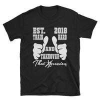 Big Fist Train Hard And Takeover TM Gym Workout Unisex T-Shirt