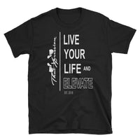 Live Your Life And Elevate Inspirational Lifestyle Urban Unisex Tee