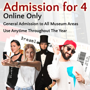 SAVE on Admission for 4 - Online Only