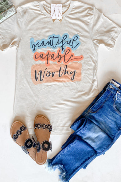 Beautiful Capable Worthy Tee