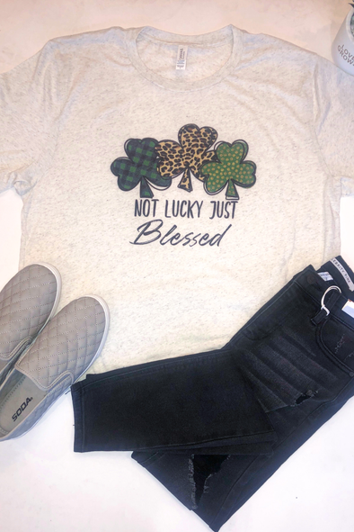 Not Lucky Just Blessed Tee