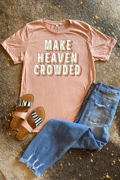 Make Heaven Crowded