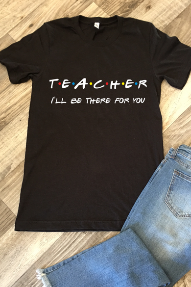 Friends Inspired Teacher Tee