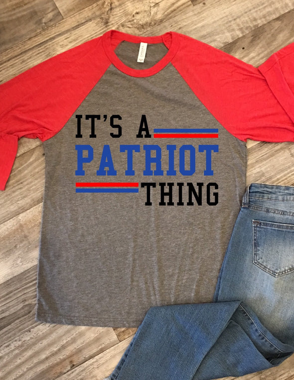 It's A Patriot Thing Tee