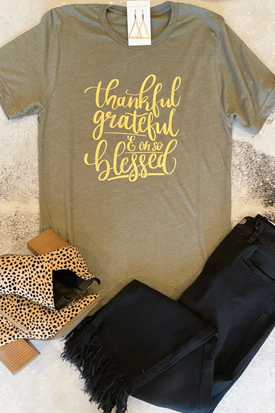 Thankful Grateful & Oh So Blessed Tee