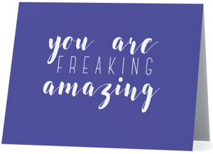 You Are Freaking Amazing Gratitude Cards
