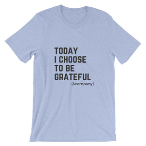 Choose to be Grateful T-shirt
