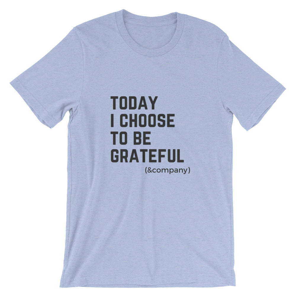 e6320090 Choose to be Grateful T-shirt – Grateful & Company