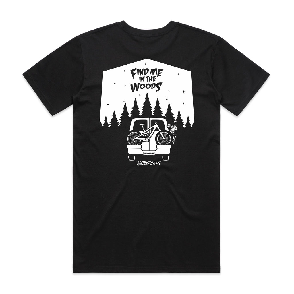 Find me in the Woods Tee