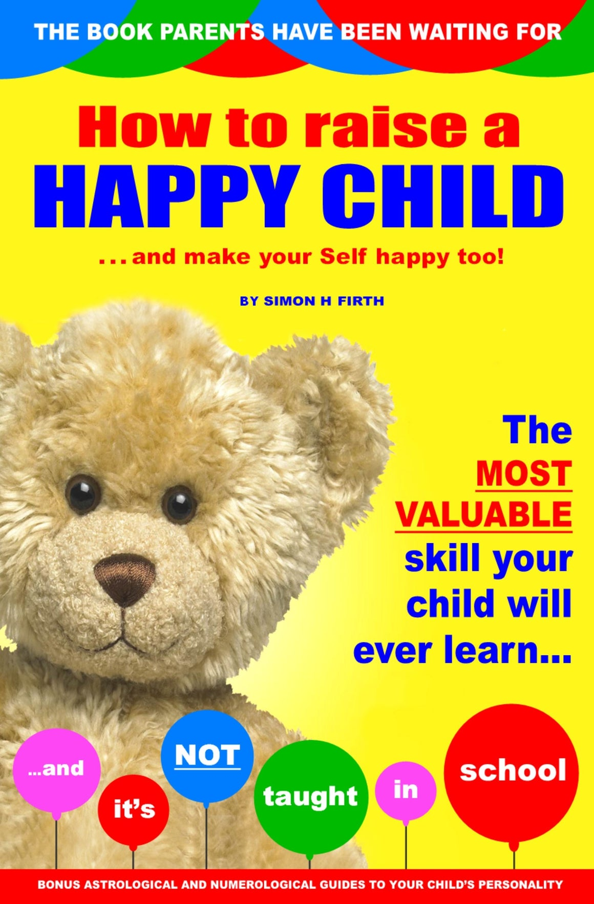 HOW TO RAISE A HAPPY CHILD: And make sure they get the absolute best start in life! (374 pages)