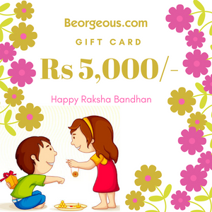 Beorgeous Rakhsha Bandhan Gift card for Rs 5,000/-.