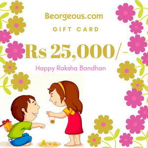 Beorgeous Rakhsha Bandhan Gift card for Rs 25,000/-.