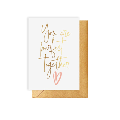 You Are Perfect Together Card