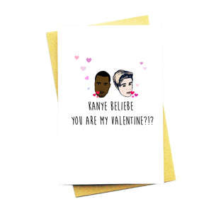 Kanye Beliebe You Are My Valentine Card