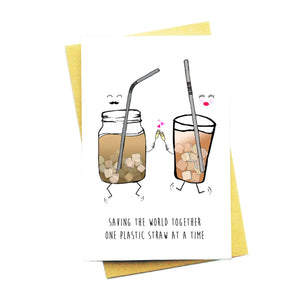 Saving The World Together One Plastic Straw At A Time Card