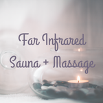 Far Infrared Sauna + Massage