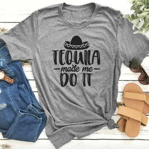 Tequila Made Me Do It Funny T-Shirt