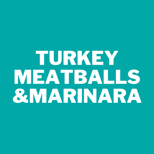 Turkey Meatballs & Marinara