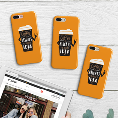 """Coffee Is Always A Good Idea"" iPhone Case"