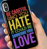 "Image of ""Be Careful Who You Hate"" Phone Case"