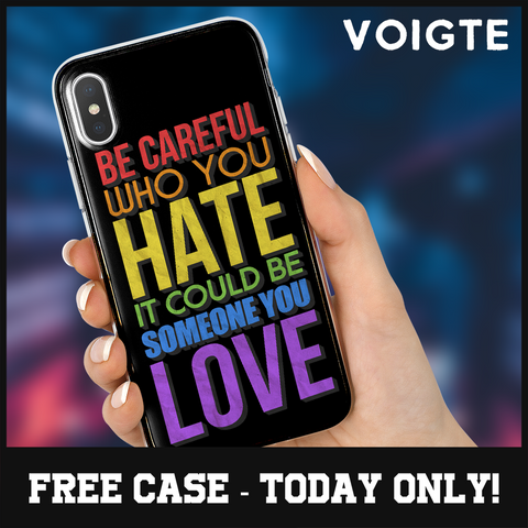 """Be Careful Who You Hate"" Phone Case"