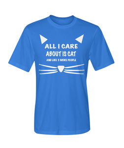 All I Care About Cat Dry Sport Tee