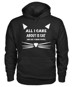 All I Care About Cat Gildan Hoodie