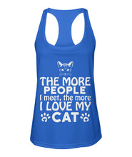 People I meet the more I love my cat Women's Racerback Sport Tank - APlusCat