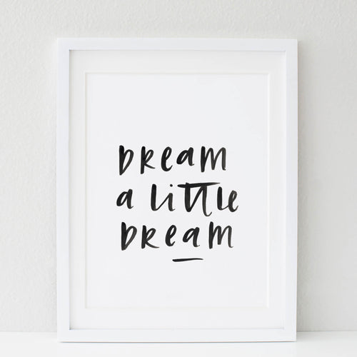 Dream A Little Dream Print