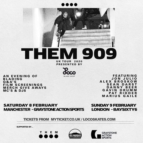 Them 909 UK Tour presented by LocoSkates