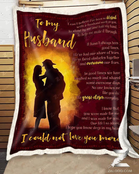 Firefighter Fire Wife Blanket To My Husband I Could Not Love You More