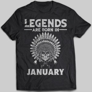Legends Are Born In January Native American T-shirt