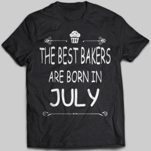 The Best Bakers Are Born In July T-shirt - designfullprint